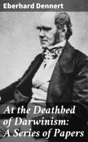 Free Download At the Deathbed of Darwinism: A Series of Papers Book