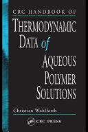 CRC Handbook of Thermodynamic Data of Polymer Solutions  Three Volume Set