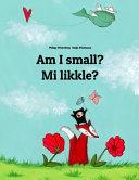 Am I Small  Mi Likkle