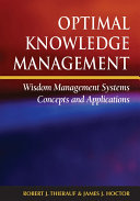 Optimal Knowledge Management  Wisdom Management Systems Concepts and Applications