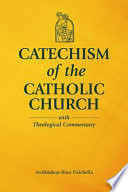 Catechism of the Catholic Church with Theological Commentary