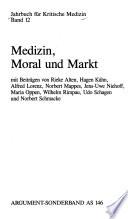 Medizin, Moral und Markt