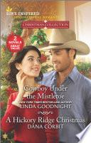 Cowboy Under the Mistletoe   A Hickory Ridge Christmas Book