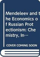 Mendeleev And The Economics Of Russian Protectionism
