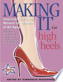 Making It In High Heels Inspiring Stories By Women For Women Of All Ages