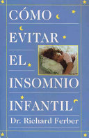 Como Evitar el Insomnio Infantil (Solve Your Child's Sleep Problems) ebook