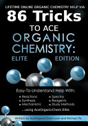Lifetime Online Organic Chemistry Help Via 86 Tricks to Ace Organic Chemistry  Elite Edition