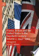 France  Britain and the United States in the Twentieth Century  Volume 2  1940   1961