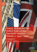 France, Britain and the United States in the Twentieth Century: Volume 2, 1940–1961