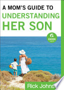A Mom s Guide to Understanding Her Son  Ebook Shorts  Book
