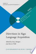 Directions in Sign Language Acquisition
