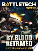 Battletech Legends By Blood Betrayed Book