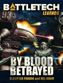 Pdf BattleTech Legends: By Blood Betrayed Telecharger