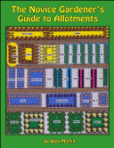 The Novice Gardener's Guide to Allotments [Pdf/ePub] eBook