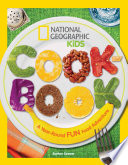 """""""National Geographic Kids Cookbook: A Year-Round Fun Food Adventure"""" by Barton Seaver"""