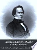 Illustrated History of Lane County  Oregon