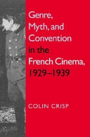 Genre  Myth  and Convention in the French Cinema  1929 1939