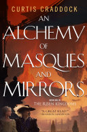 An Alchemy of Masques and Mirrors