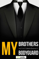 My Brothers  My Bodyguard
