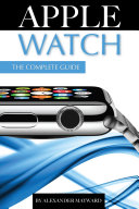 Apple Watch: The Complete Guide [Pdf/ePub] eBook