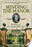 Minding the manor : the memoir of a 1930s English kitchen maid