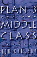 Plan B for the Middle Class: Stories