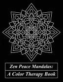 Zen Peace Mandalas  a Color Therapy Book