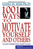 1 001 Ways to Motivate Yourself and Others