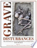 Book cover for Grave disturbances : the archaeology of post-depositional interactions with the dead