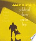 America's Political Class Under Fire  : The Twentieth Century's Great Culture War