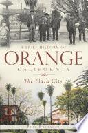 A Brief History of Orange  California