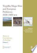 Trypillia Mega-Sites and European Prehistory