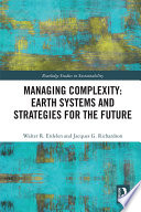 Managing Complexity  Earth Systems and Strategies for the Future