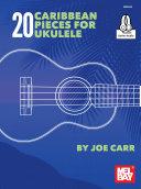 20 Caribbean Pieces for Ukulele