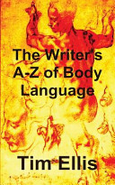 The Writer's A-Z of Body Language