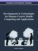 Developments in Technologies for Human Centric Mobile Computing and Applications