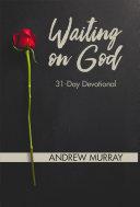 Waiting On God: 31 Day Devotional