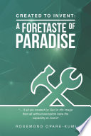 Created to Invent  a Foretaste of Paradise