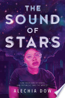 """""""The Sound of Stars"""" by Alechia Dow"""