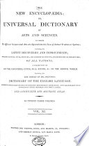 The New Encyclopaedia, Or, Universal Dictionary of Arts and Sciences ...