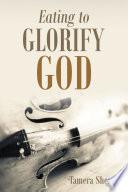 Eating to Glorify God