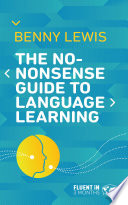 The No-Nonsense Guide to Language Learning