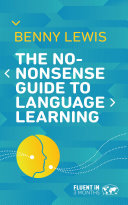 The No Nonsense Guide to Language Learning