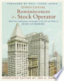 """""""Reminiscences of a Stock Operator: With New Commentary and Insights on the Life and Times of Jesse Livermore"""" by Edwin Lefèvre, Jon D. Markman, Paul Tudor Jones"""