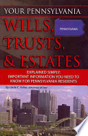 Your Pennsylvania Wills Trusts Estates Explained Simply Important Information You Need To Know For Pennsylvania Residents