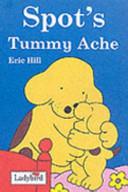 Spot s Tummy Ache