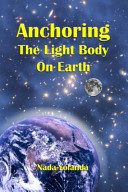 Anchoring the Light Body on Earth