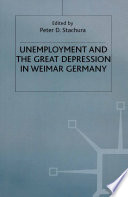 Unemployment And The Great Depression In Weimar Germany Book PDF