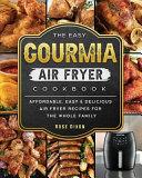 The Easy Gourmia Air Fryer Cookbook