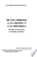 De los chibchas a la Colonia y a la República